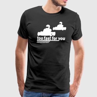 too fast for you T-Shirts - Men's Premium T-Shirt