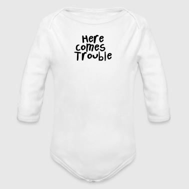 Here Comes Trouble/There Goes Trouble - Long Sleeve Baby Bodysuit