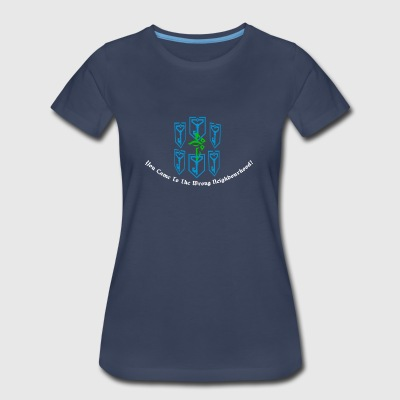 You Came to The Wrong Neighbourhood - Women's Premium T-Shirt