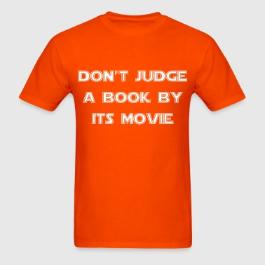 Don't judge a book by it's movie - Men's T-Shirt