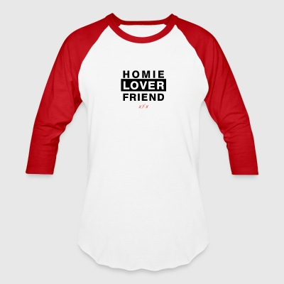 Homie Lover Friend - Baseball T-Shirt