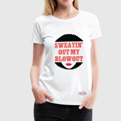 Sweatin Out My Blowout Graphic Tee - Women's Premium T-Shirt