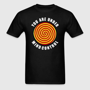 You Are Under Mind Control - White Text - Men's T-Shirt