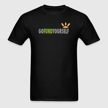 GoFundYourself - Men's T-Shirt