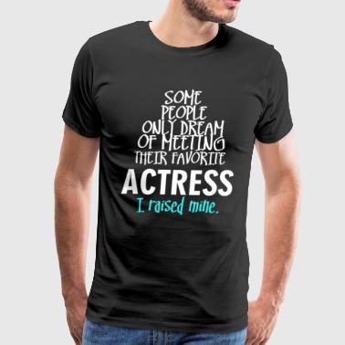 Some People Only Dream Of Meeting Their Favorite A - Men's Premium T-Shirt