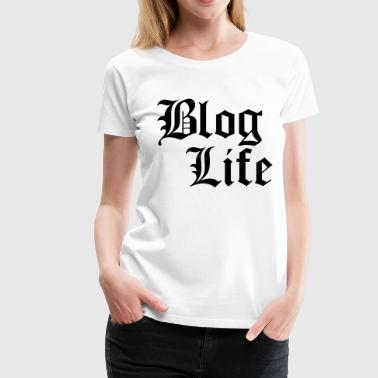 Blog Life - Women's Premium T-Shirt