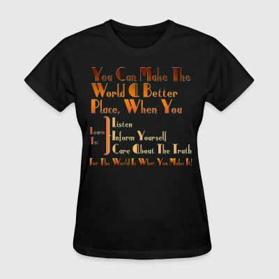 The World Is What You Make It Womens T-Shirt - Women's T-Shirt