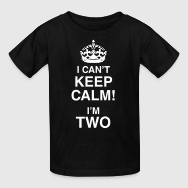 I Can't Keep Calm I'm Two - Kids' T-Shirt