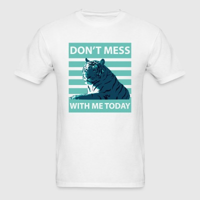 dont-mess-with-me-tiger T-Shirts - Men's T-Shirt