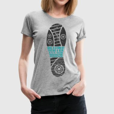 Take a stand by taking a run - Women's Premium T-Shirt