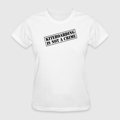 Kiteboarding Is Not A Crime - Shirt - Women's T-Shirt