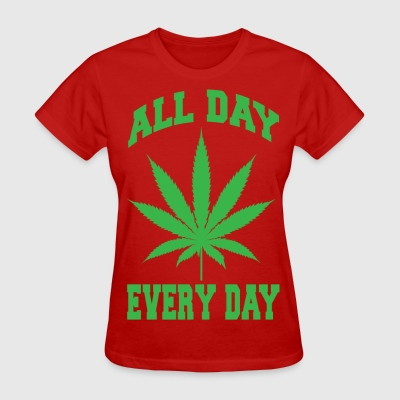 ALL DAY; EVERY DAY! - Women's T-Shirt