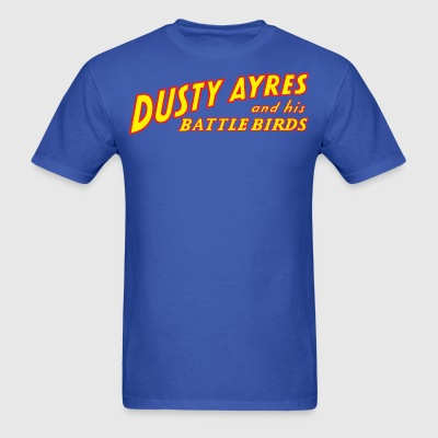 Dusty Ayres and his Battle Birds - Men's T-Shirt