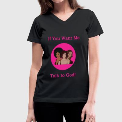 Talk to God - Multi-Cultrual - Women's V-Neck T-Shirt