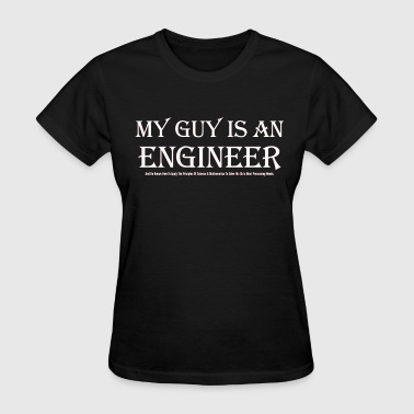My Guy Is An Engineer Womens T-Shirt - Women's T-Shirt