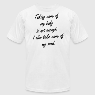 Taking care of my body - Men's Fine Jersey T-Shirt