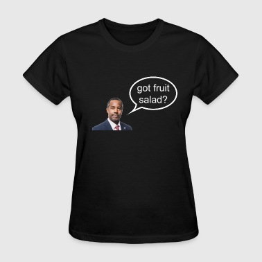 Ben Carson - got fruit salad? - Women's T-Shirt