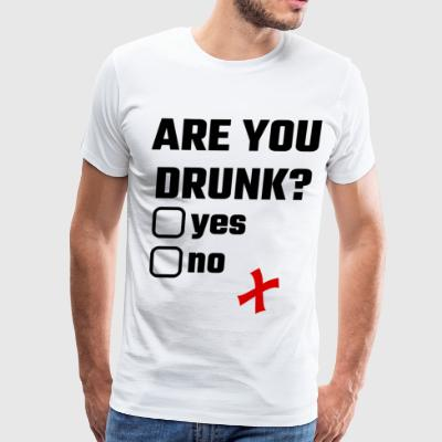 Are You Drunk? Yes No - Men's Premium T-Shirt