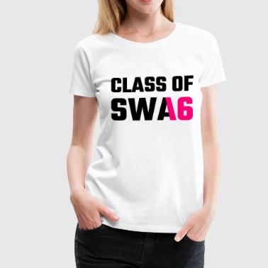 Class Of Swag 2016 - Women's Premium T-Shirt
