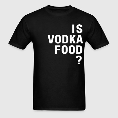 Is Vodka Food? (Man's T-Shirt) - The Ultimate Ques - Men's T-Shirt