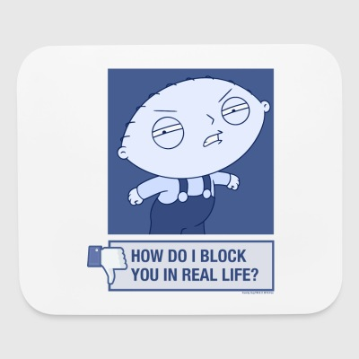 Family Guy Block You In Real Life - Mouse pad Horizontal