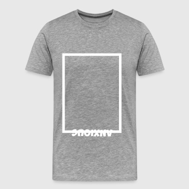 Anxious - Men's Premium T-Shirt