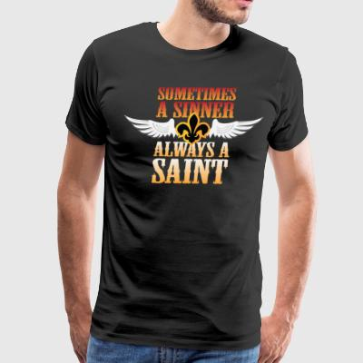 Sometimes A SInner - Men's Premium T-Shirt