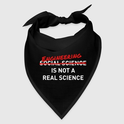 Engineering is not a real science - Bandana
