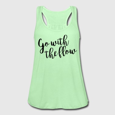 Go with the flow Tank - Women's Flowy Tank Top by Bella