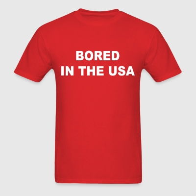 Bored in the USA - Men's T-Shirt