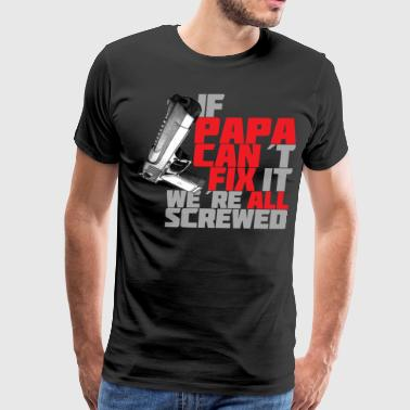 PAPA CAN FIX IT - Men's Premium T-Shirt