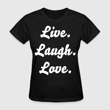 Live. Laugh. Love. - Women's T-Shirt