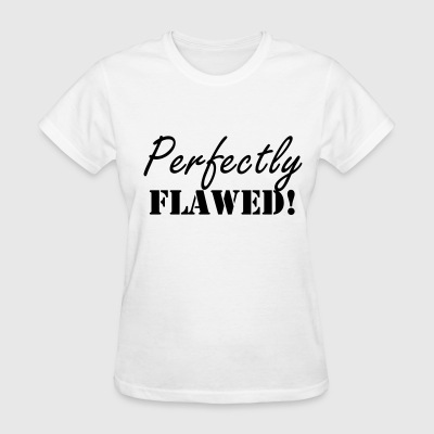 Perfectly Flawed! - Women's T-Shirt