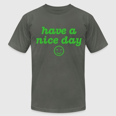 have a nice day : ) - Men's T-Shirt by American Apparel