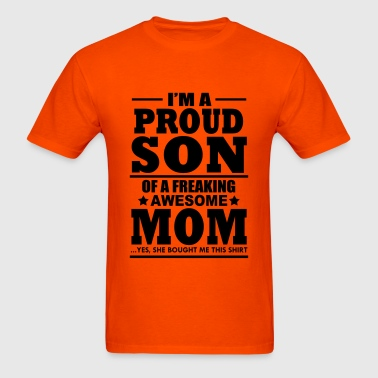 proud son of a freaking awesome mom t-shirt - Men's T-Shirt
