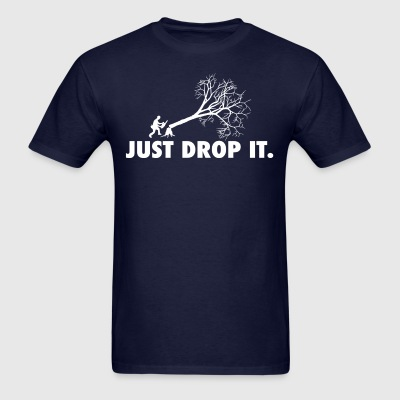 Just Drop It. - Men's T-Shirt
