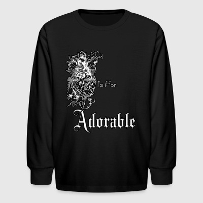 A is for Adorable Kids Long Sleeve T-Shirt - Kids' Long Sleeve T-Shirt