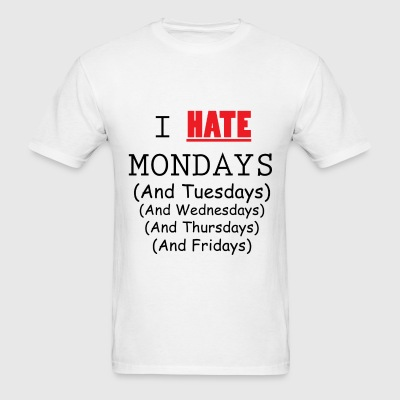 I Hate Weekdays - White and Black - Men's T-Shirt