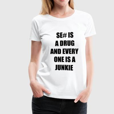 se# is drug - Women's Premium T-Shirt