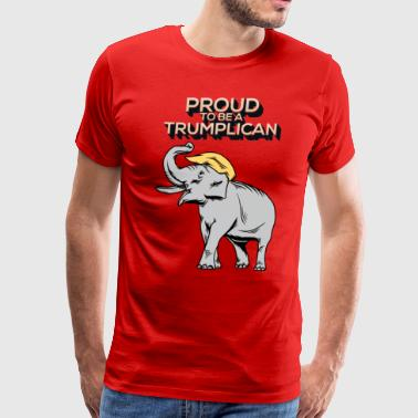 Proud To Be A Trumplican! Donald Trump For Preside - Men's Premium T-Shirt