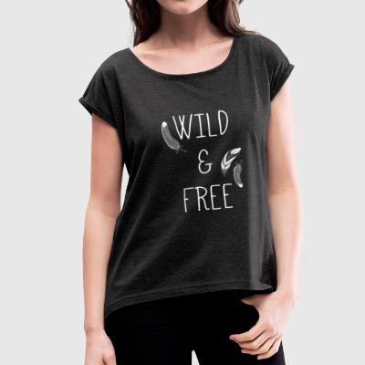 Wild and Free Tshirt - Women's Roll Cuff T-Shirt