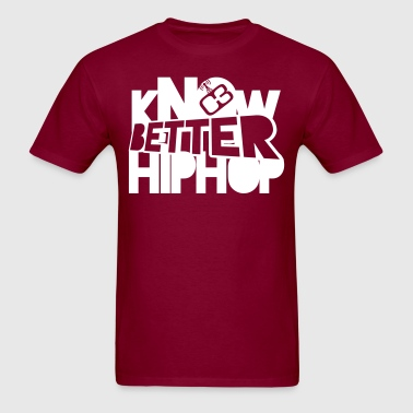 kNOw BETTER HIPHOP - Men's T-Shirt