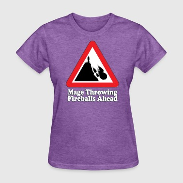 Mage Fireballs Ahead Sign - Women's T-Shirt