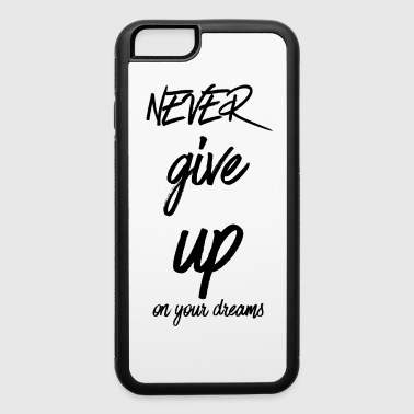 Never give up  - iPhone 6/6s Rubber Case