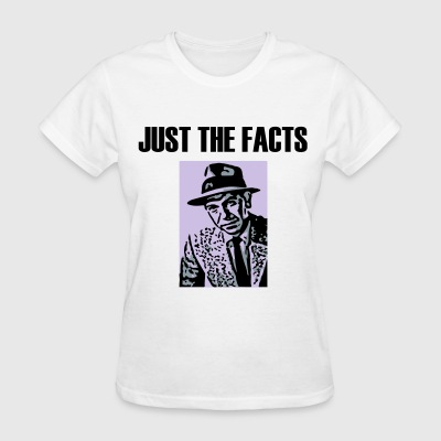 Just the Facts T-Shirts - Women's T-Shirt