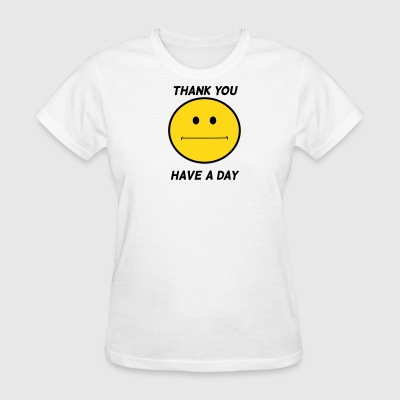 have a day - Women's T-Shirt