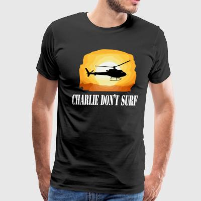 Charlie Don't Surf - Apocalypse Now Quote - Men's Premium T-Shirt