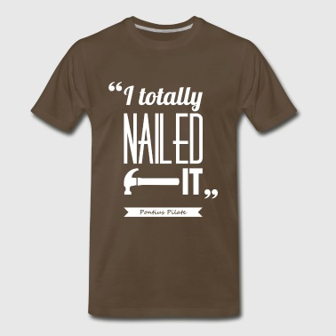 Pilate's nail | T-shirt quote ♂ - Men's Premium T-Shirt