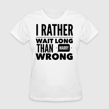 Worth the Wait - Women's T-Shirt