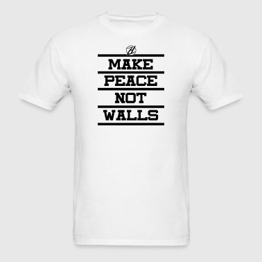 Make Peace Not Walls - Men's T-Shirt
